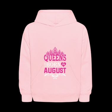 Queens Are Born In August - Kids' Hoodie