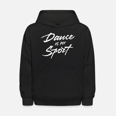 Dance Dance Is My Sport - Kids' Hoodie