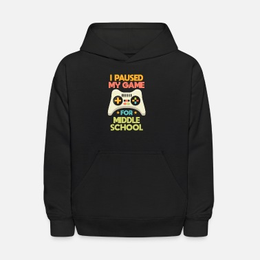 Back To School Gamer I paused my game for middle school Gift - Kids' Hoodie