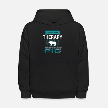 Porker I Dont Need Therapy - PIGS - Kids' Hoodie