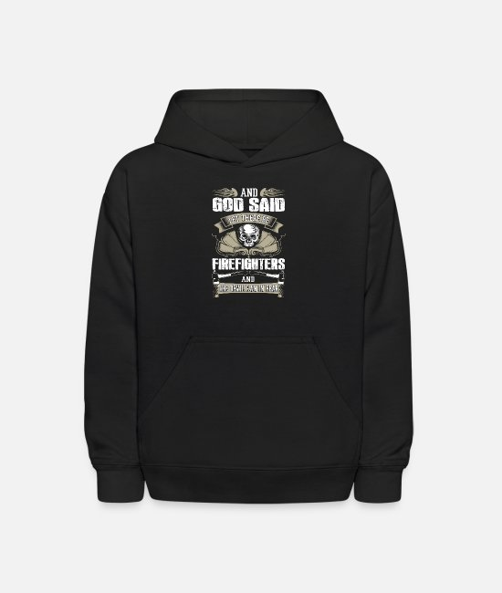 Hoodies & Sweatshirts - God Said Let There Be Firefighters T Shirt - Kids' Hoodie black