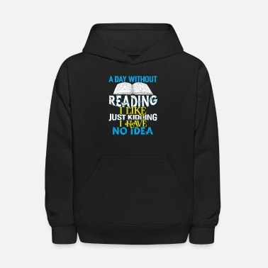 Without A Day Without Reading - Kids' Hoodie