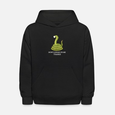 Dont Cough On Me Thanks Snake Funny - Kids' Hoodie