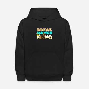 Dance Breakdance King Confident Motivation Gift - Kids' Hoodie