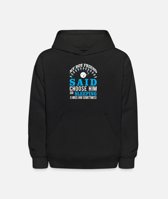 Bed Hoodies & Sweatshirts - Boyfriend Or Sleeping? I Miss Him Sometime - Kids' Hoodie black