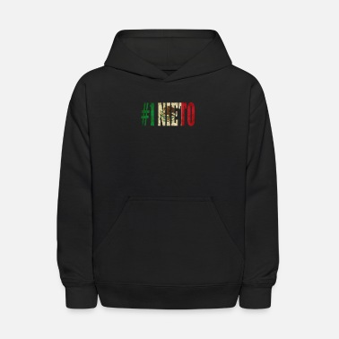 Nieto Nieto Gift Mexican Design For Mexican Flag Design for Mexican Pride Vintage - Kids' Hoodie