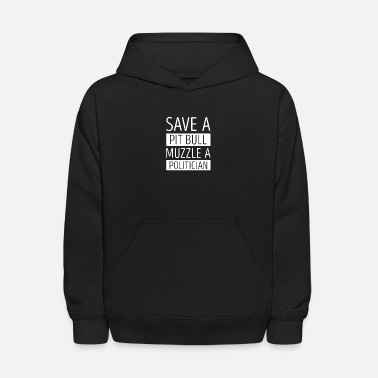 Save a pit bull muzzle a politician - Kids' Hoodie