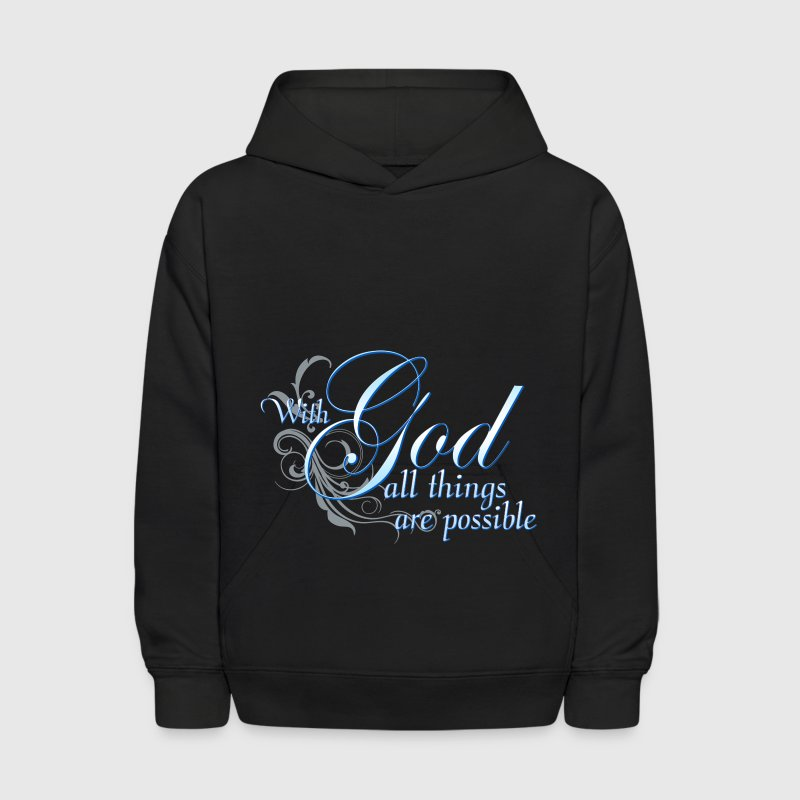 Christian Gift With God All Things Are Possible - Kids' Hoodie