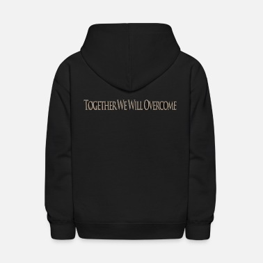 Together We Will Overcome - Kids' Hoodie