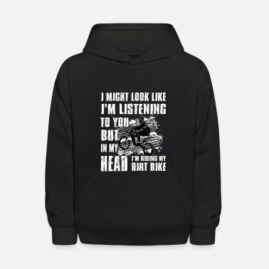 Dirt Bike In my head i'm riding my Dirt Bike - Kids' Hoodie