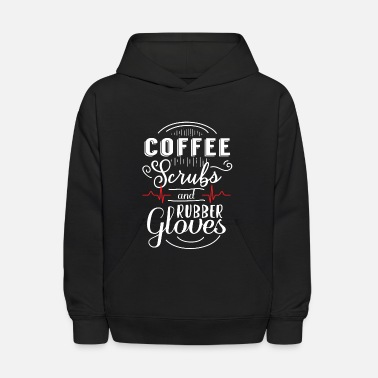 Medication Coffee Scrubs and Rubber Gloves - medical - Kids' Hoodie
