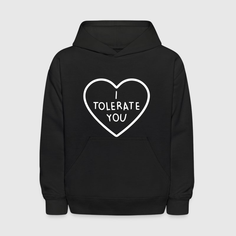 I TOLERATE YOU - Kids' Hoodie