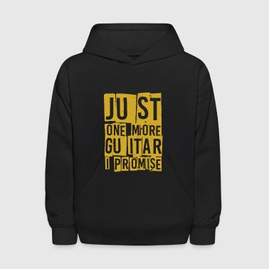 Just One More Guitar I Promise TShirt - Kids' Hoodie