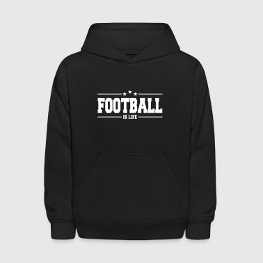 football is life 1 - Kids' Hoodie