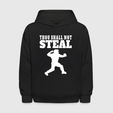 Thou Shall Not Steal Funny Baseball Catcher - Kids' Hoodie
