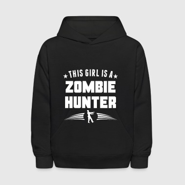 This Girl Is A Zombie Hunter Funny Zombie - Kids' Hoodie