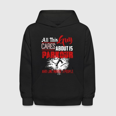 All This Guy Cares About Is Parkour Shirt - Kids' Hoodie