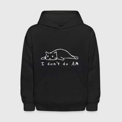 I dont do AM cat - Kids' Hoodie