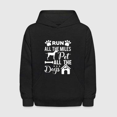 Run all the Miles pet all the Dogs - Kids' Hoodie