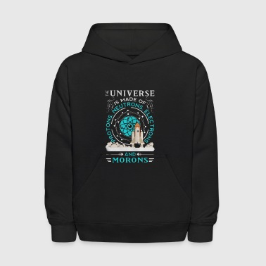 The universe is made of protons neutrons electrons - Kids' Hoodie