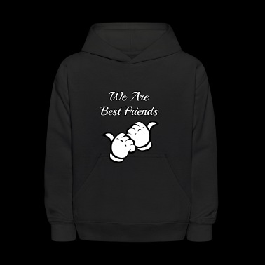 we are best friends - Kids' Hoodie