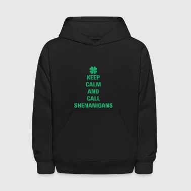 Keep Calm and Call Shenanigans - Kids' Hoodie