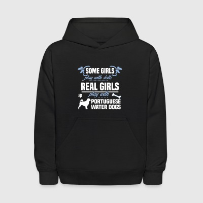 Real Girls Play With Portuguese Water Dogs T Shirt - Kids' Hoodie