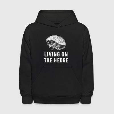 Living on the hedge - Kids' Hoodie