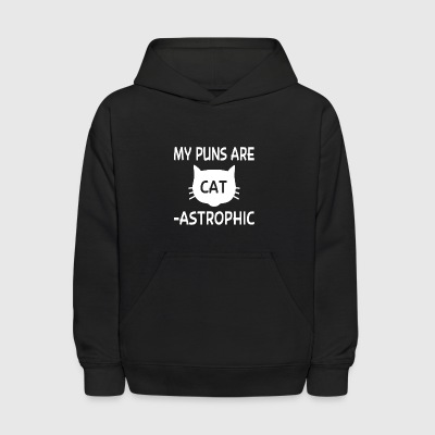 My Puns Are Catastrophic - Kids' Hoodie