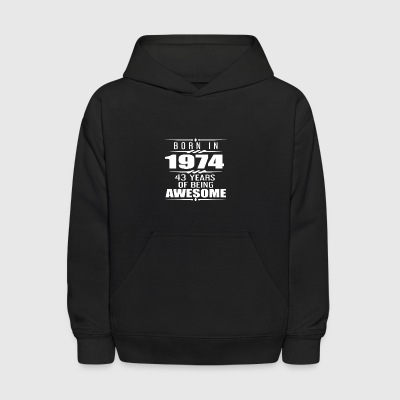 Born in 1974 43 Years of Being Awesome - Kids' Hoodie