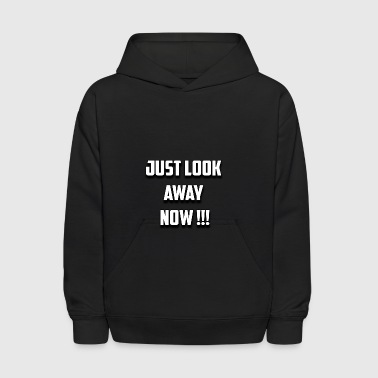 look away now - Kids' Hoodie