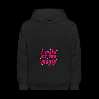 I Make My Own Magic - Kids' Hoodie