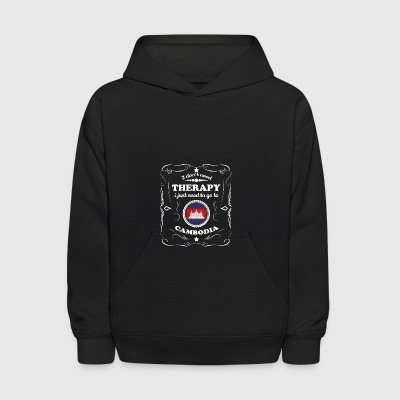 DON T NEED THERAPIE WANT GO CAMBODIA - Kids' Hoodie