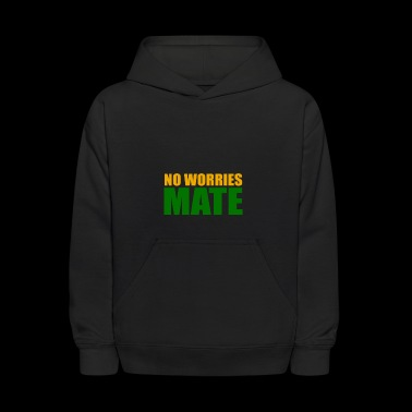 No Worries Mate - Kids' Hoodie