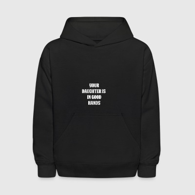 Funny Mens T Shirts your Daughter is in good hands - Kids' Hoodie