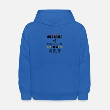 Marathon On a scale of 1 to 10, I'm 42.2 - Kids' Hoodie