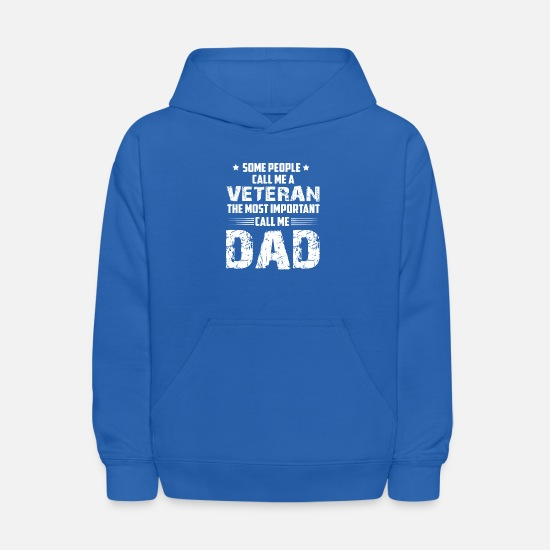The Most Important Call Me Veteran Dad Shirt Hoodies & Sweatshirts - The Most Important Call Me Veteran Dad T Shirt - Kids' Hoodie royal blue