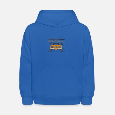 Drive Life Is Too Short To Drive Boring Cars - Kids' Hoodie
