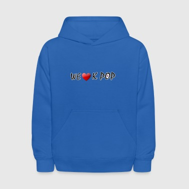 WE LOVE K POP - Kids' Hoodie