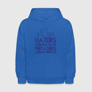 haters gonna hate, potatoes gonna potate - Kids' Hoodie