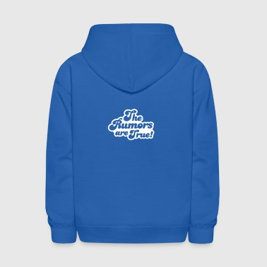 the rumors are true - Kids' Hoodie