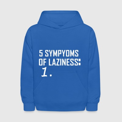 5 SYMPTOMS OF LAZINESS - Kids' Hoodie