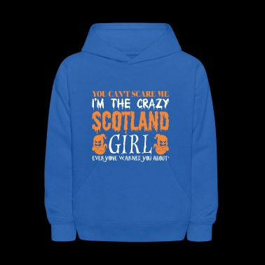 You Cant Scare Me Crazy Scotland Girl Halloween - Kids' Hoodie