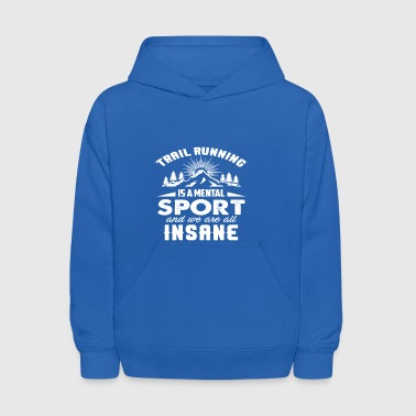 trail running is a mental sport funny ultra runner - Kids' Hoodie