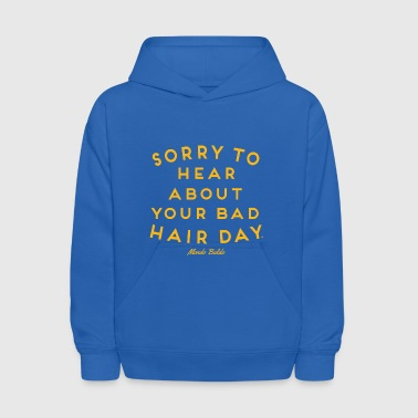 Sorry To Hear About Your Bad Hair Day® Bald Pride - Kids' Hoodie