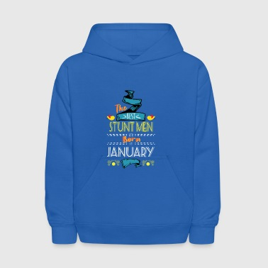 Best Stunt Men are Born in January Gift Idea - Kids' Hoodie
