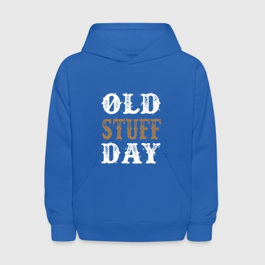 National Old Stuff Day Funny Gift - Kids' Hoodie