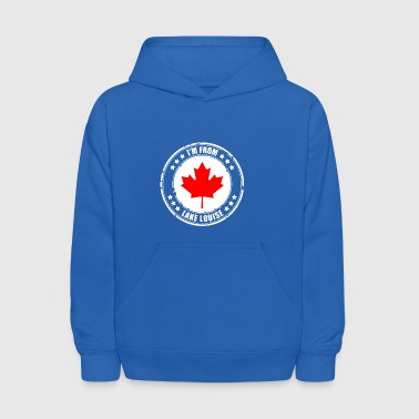 I'm from LAKE LOUISE - Kids' Hoodie
