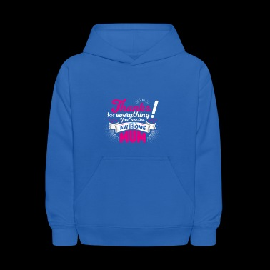 Mothers day! Mother! Mum - Kids' Hoodie