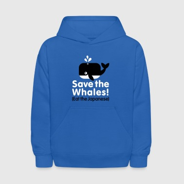 Save the Whales! Eat the Japanese - Kids' Hoodie